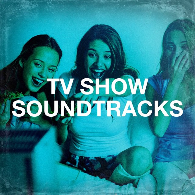 Tv Show Soundtracks