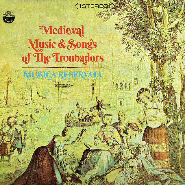 Medieval Music And Songs Of The Troubadors (Digitally Remastered)