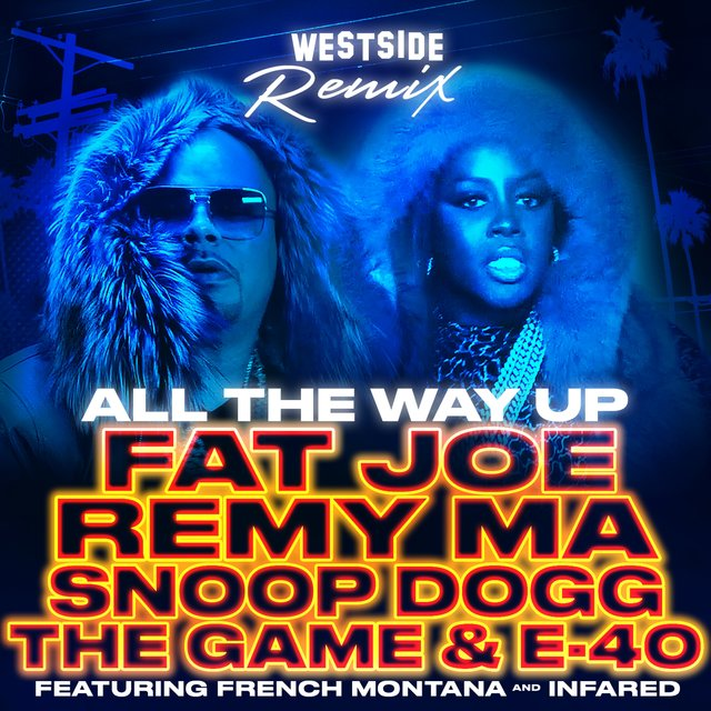 All The Way Up (Westside Remix) [feat. French Montana & Infared]