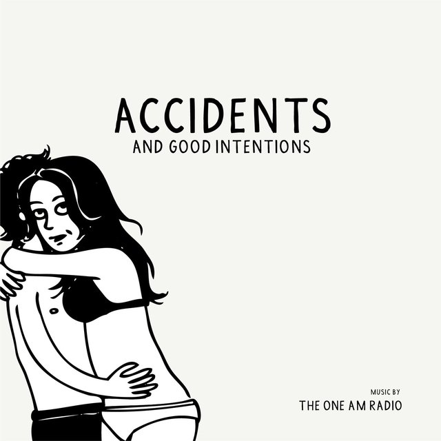 Accidents & Good Intentions