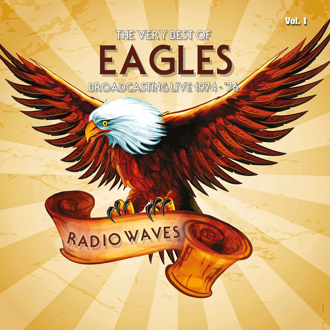 Radio Waves: The Very Best Of Eagles Broadcasting Live 1974-1976, Vol. 1