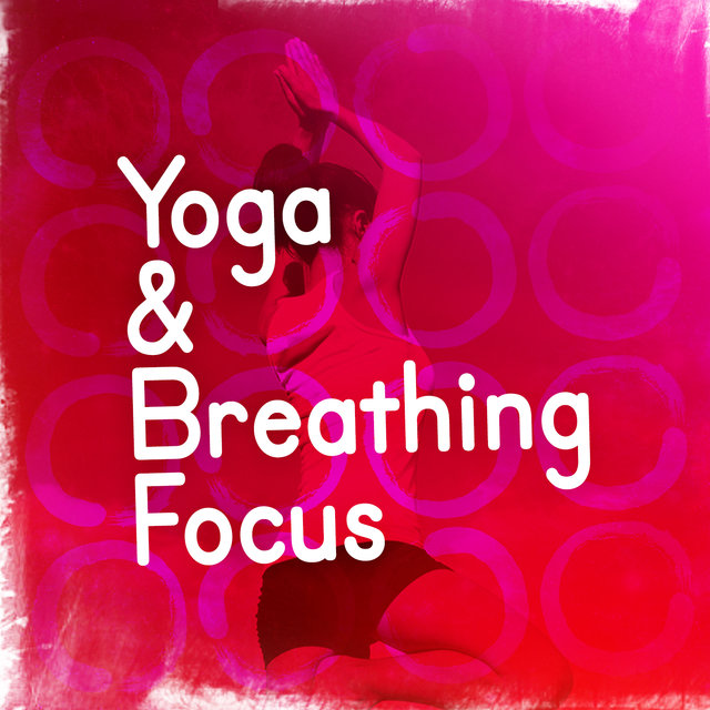 Yoga & Breathing Focus