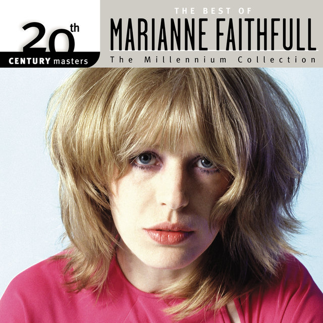 The Best Of Marianne Faithfull 20th Century Masters The Millennium Collection