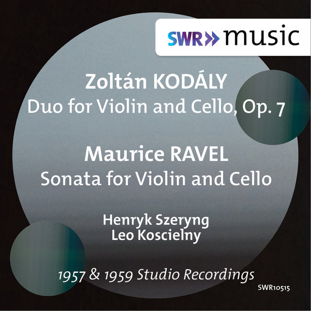 Kodály: Duo for Violin & Cello, Op. 7 - Ravel: Sonata for Violin & Cello, M. 73