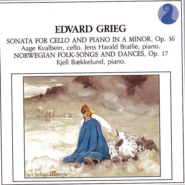Grieg: Sonata for Cello and Piano in A minor, Op.36 / Norwegian Folk Songs and Dances, Op.17