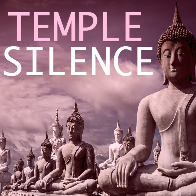 Temple of Silence - Serenity Spa Music for Deep Relaxation, Oriental Vibes and Songs