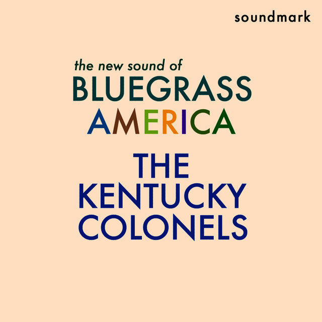 The New Sound of Bluegrass America - featuring Clarence White, Gordon Terry, Roger Bush, LeRoy Mack and Billy Ray Lathum