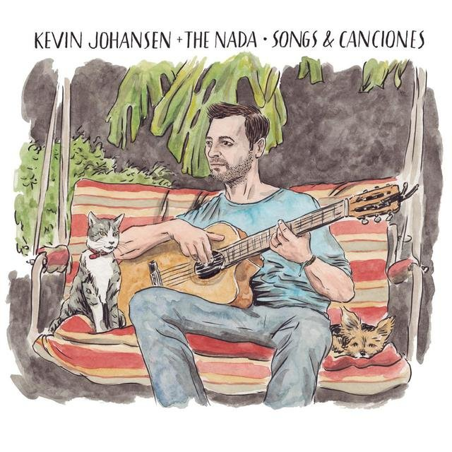 Kevin Johansen + The Nada: Songs & Canciones