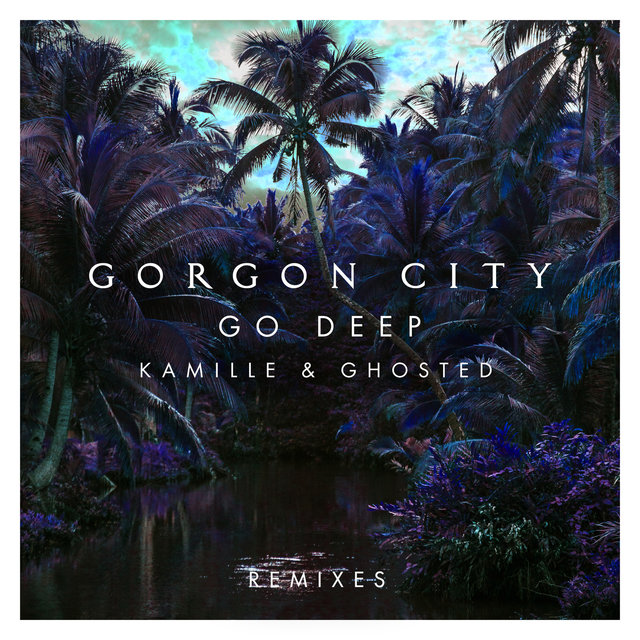 Go Deep (Remixes)