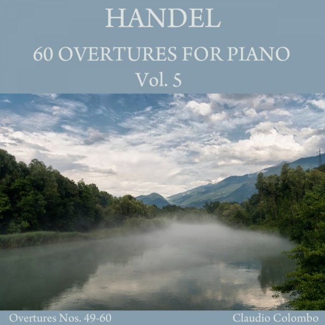 Handel: 60 Overtures for Piano, Vol. 5