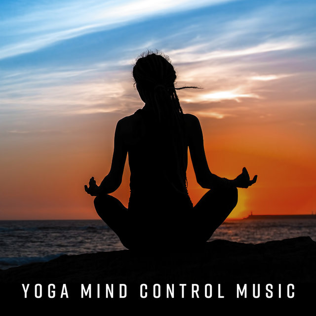 Yoga Mind Control Music – New Age Music Therapy