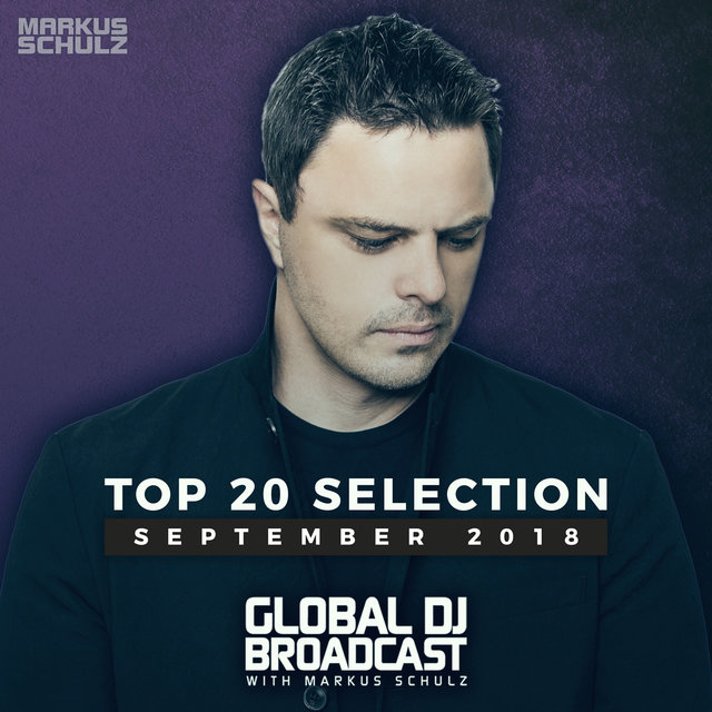 Markus Schulz presents Global DJ Broadcast - Top 20 September 2018