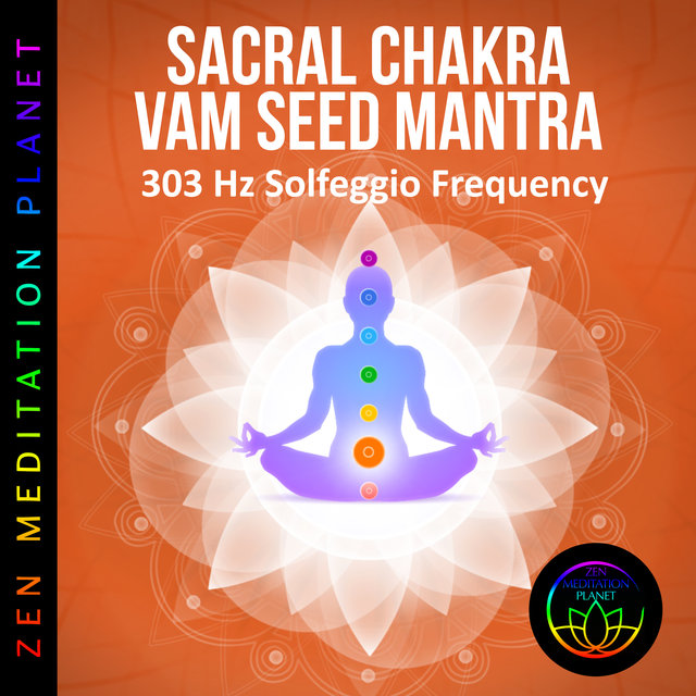 Sacral Chakra, Frequency by Zen Meditation Planet on TIDAL
