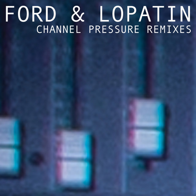 Channel Pressure (Remixes)