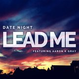 Lead Me (feat. Aaron K Gray)