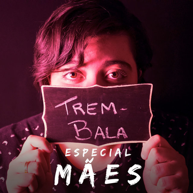 Trem-Bala: Especial Mães - Single