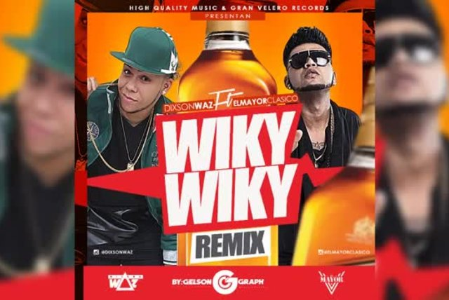 El Mayor Clasico - Wiky Wiky Ft Dixson Waz (Remix) [Official Audio]