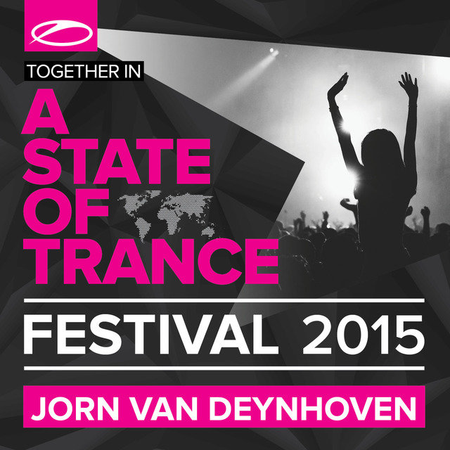 A State Of Trance Festival 2015 (Mixed by Jorn van Deynhoven)