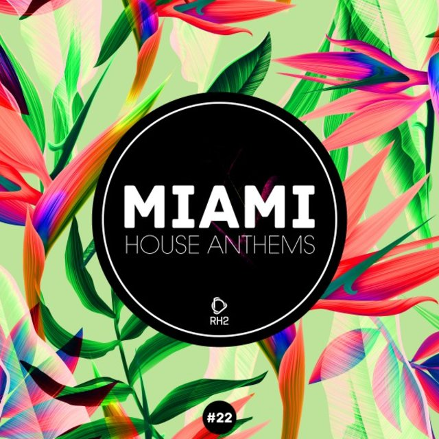 Miami House Anthems, Vol. 22