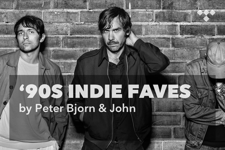 Peter Bjorn & John: '90s Indie Favorites