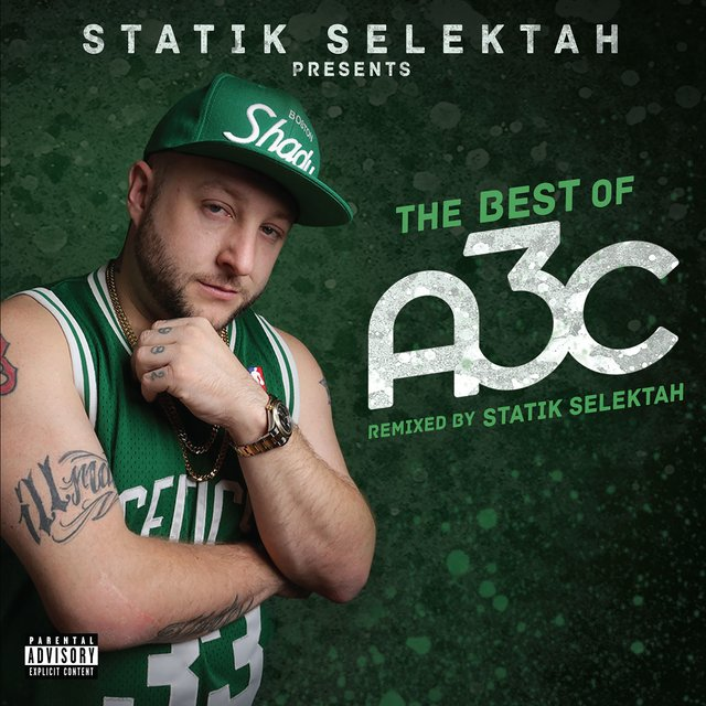 The Best of A3c (Mixed by Statik Selektah)