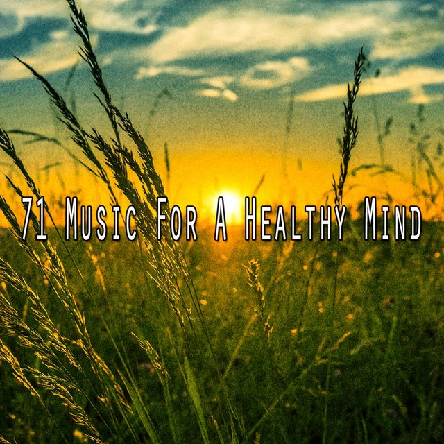 71 Music for a Healthy Mind