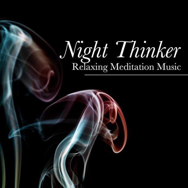 Night Thinker Relaxing Meditation Music Asian Instrumental Music Adore Yourself Find Inner