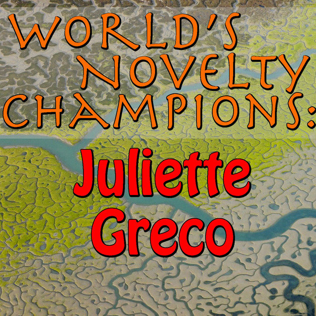 World's Novelty Champions: Juliette Greco