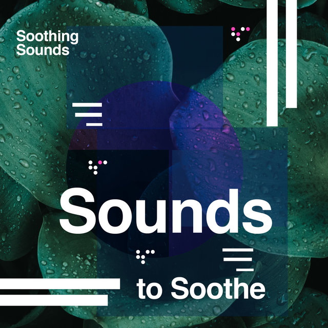 Sounds to Soothe