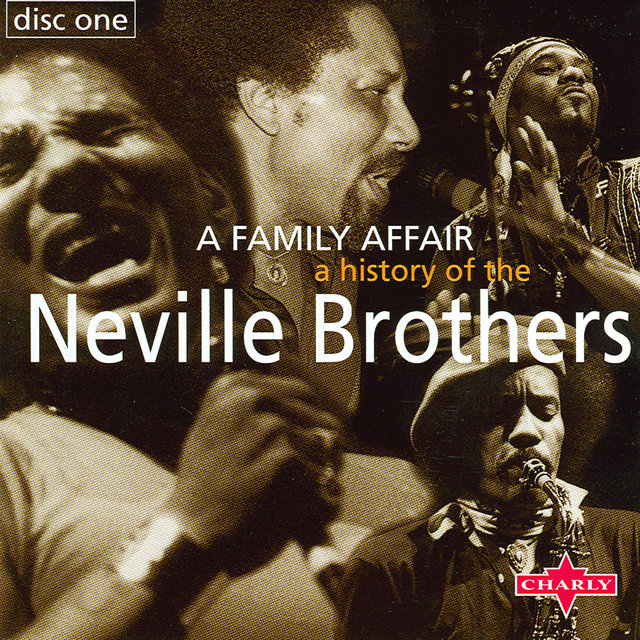 A History Of The Neville Brothers - A Family Affair CD1