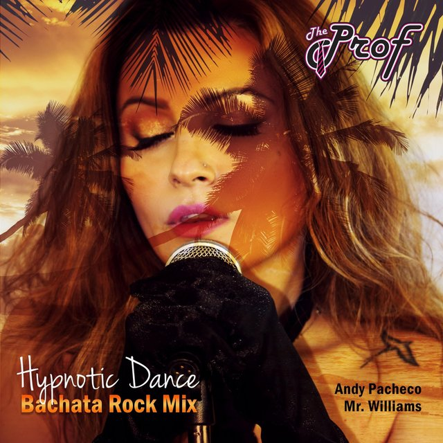 Hypnotic Dance (Bachata Rock Mix) [feat. Andy Pacheco & Mr. Williams]