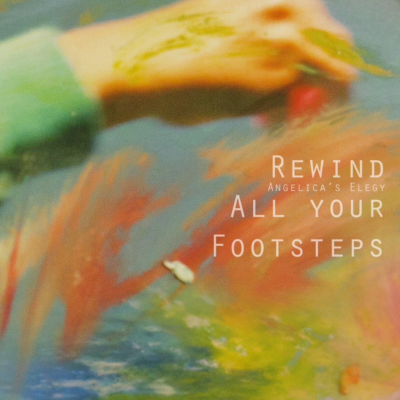 Rewind All Your Footsteps