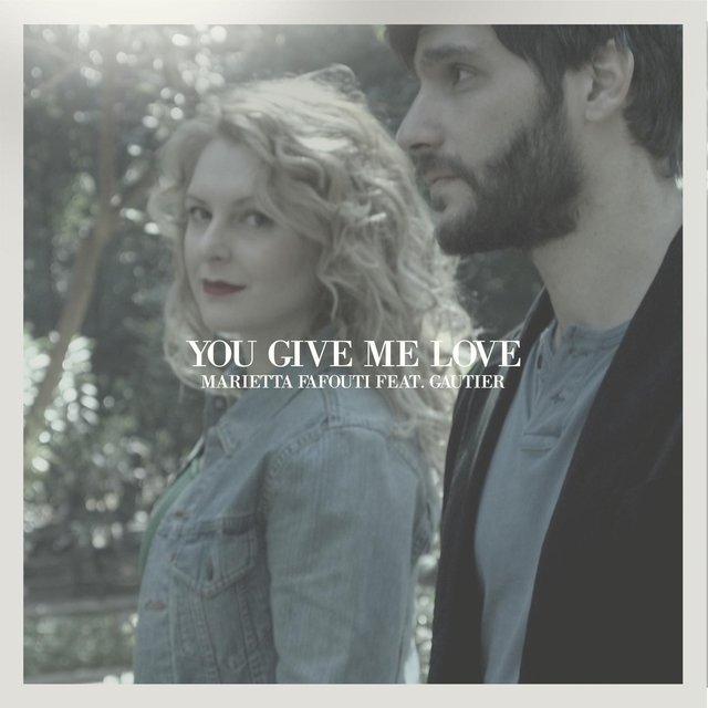 You Give Me Love (feat. Gautier)