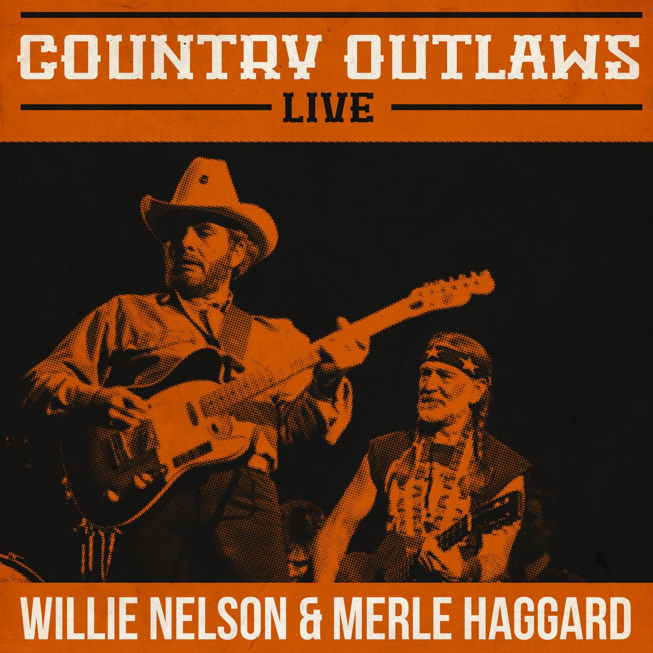 Country Outlaws Live - Willie Nelson & Merle Haggard