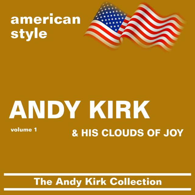 The Andy Kirk Collection, Vol. 1 (Andy Kirk And His Clouds Of Joy)