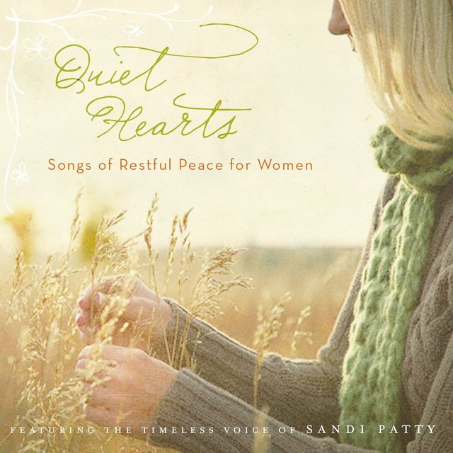 Quiet Hearts - Songs of Restful Peace for Women