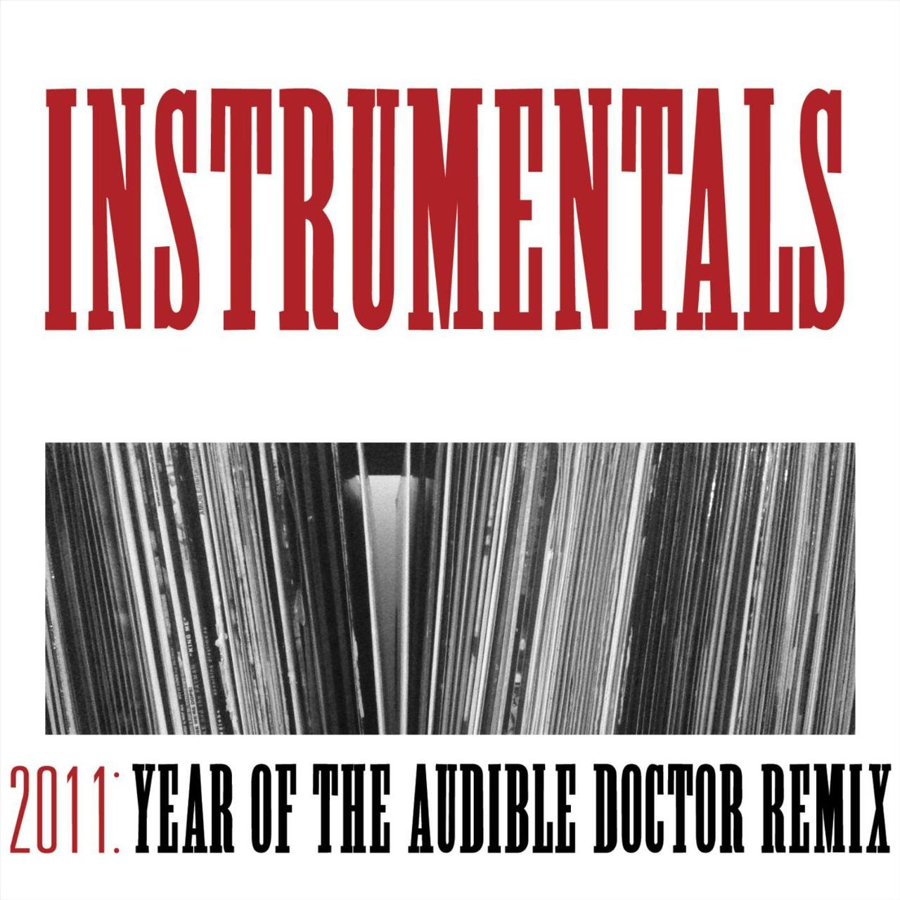 2011: Year of the Audible Doctor Remix (Instrumentals)