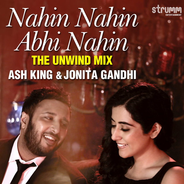 Nahin Nahin Abhi Nahin (The Unwind Mix) - Single