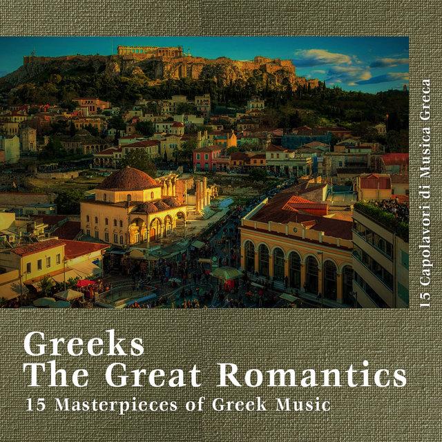 Greeks The Great Romantics 15 Masterpieces Of Greek Music