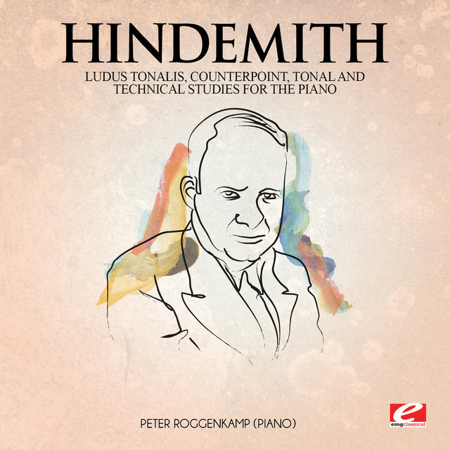 Hindemith: Ludus Tonalis, counterpoint, tonal and technical studies for the piano (Digitally Remastered)