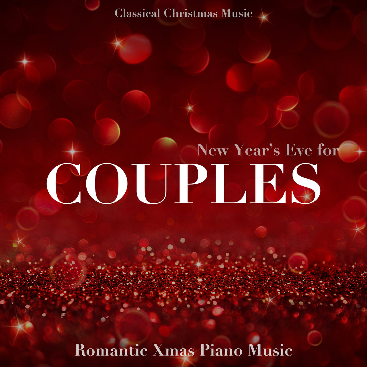 new years eve for couples instrumental romantic piano music to celebrate new years eve with - Classical Christmas Music