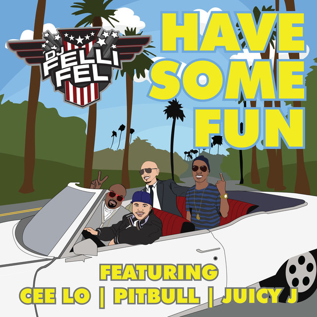 Have Some Fun (feat. CeeLo, Pitbull & Juicy J)
