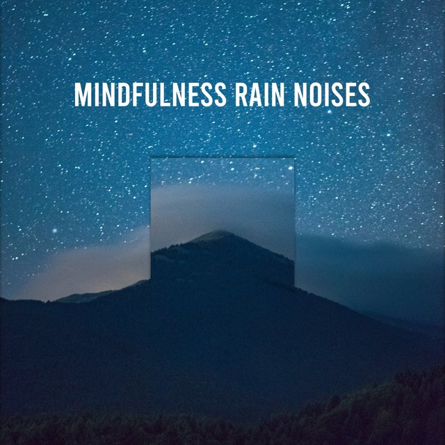 12 Mindfulness Rain Noises to Calm the Mind & Relax