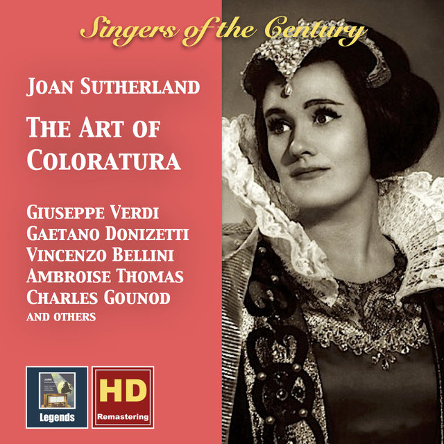 Singers of the Century: Joan Sutherland – The Art of Coloratura (Remastered 2016)