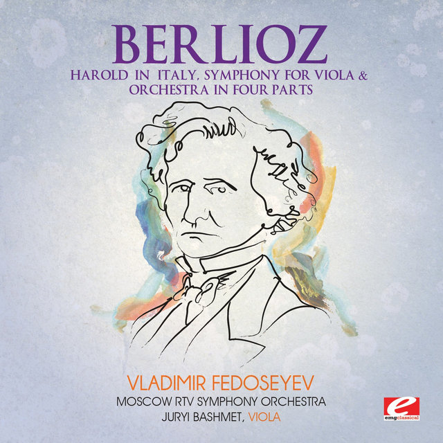 Berlioz: Harold in Italy, Symphony for Viola and Orchestra in Four Parts (Digitally Remastered)
