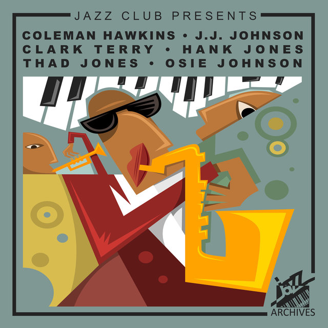 Jazz Club Presents: Coleman Hawkins, J.J. Johnson, Clark Terry, Hank Jones, Thad Jones, Osie Johnson