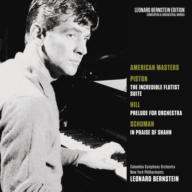 American Masters: Piston: The Incredible Flutist - Hill: Prelude for Orchestra - Schuman: In Praise of Shahn