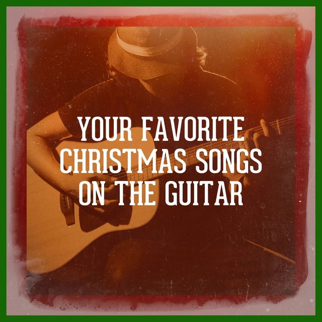 Your Favorite Christmas Songs on the Guitar