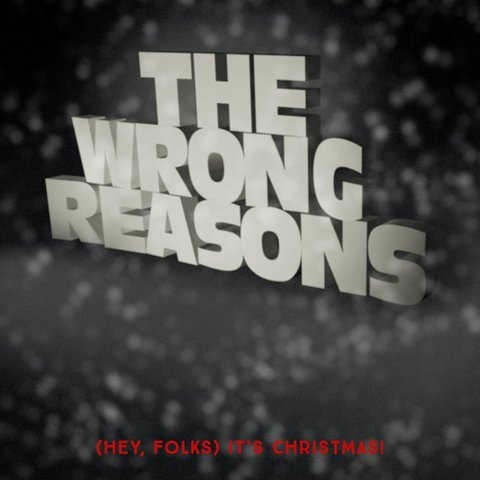 The Wrong Reasons