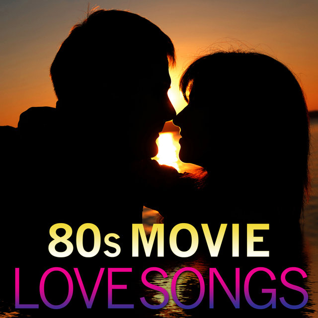 80s Movie Love Songs